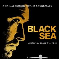 Soundtrack to Suspenseful Adventure Thriller BLACK SEA Features Music by Ilan Eshkeri