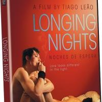 Tiago Leao's LONGING NIGHTS Comes to DVD Today