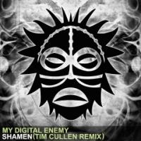 TIM CULLEN Remix of MY DIGITAL ENEMY's 'Shamen' Out Now on Vudu