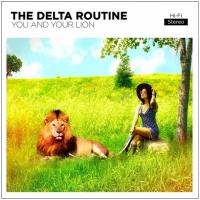 THE DELTA ROUTINE to Release 4th Studio Album 'You And Your Lion', 2/17
