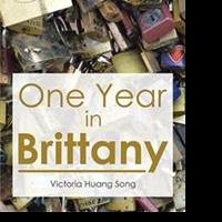Victoria Huang Song Pens ONE YEAR IN BRITTANY