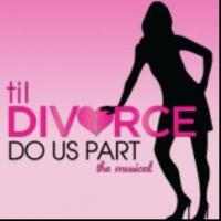TIL DIVORCE DO US PART: THE MUSICAL Gives Valentine's Presents to Its Entire Audience Today