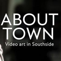 Hippodrome Presents International Video Art Exhibition ABOUT TOWN: VIDEO ART IN SOUTHSIDE This Weekend