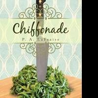 P. A. LaFraise Debuts With CHIFFONADE