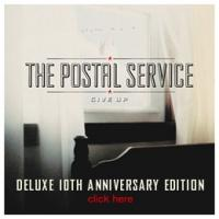 THE POSTAL SERVICE 'Give Up' 10th Anniversary Edition Out Today