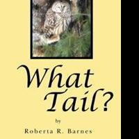 WHAT TAIL? by Roberta R. Barnes is Released