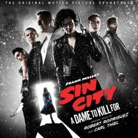 SIN CITY - A DAME TO KILL FOR Soundtrack Now Available