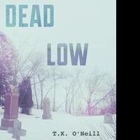 T.K. O'Neill Releases DEAD LOW WINTER