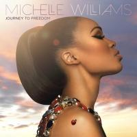 MICHELLE WILLIAMS Releases New Album 'Journey to Freedom'