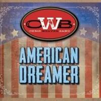 Chris Weaver Band Releases New Single 'American Dreamer'
