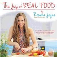 Rowena Jayne Shares THE JOY OF REAL FOOD in Her New Book of 150 Raw Recipes