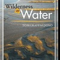 WILDERNESS TO WATER Features Original Works of Art