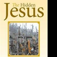 THE HIDDEN JESUS is Revealed in New Book