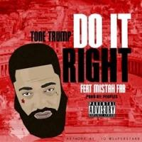 The Latest Single From Tone Trump 'Do It Right' Now Available for Download