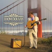 Guitarist Thom Douvan Returns With Eclectic Release 'All Over Again'