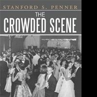 Stanford S. Penner Releases THE CROWDED SCENE