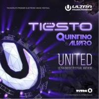 Tiësto and Quintino & Alvaro Release 'United' Today as Featured Anthem of the ULTRA MUSIC FESTIVAL 2013
