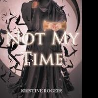 Kristine Rogers Launches Debut book, NOT MY TIME