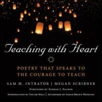 TEACHING WITH HEART Stirs Passion to Inspire