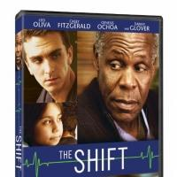 Controversial ER Drama THE SHIFT Starring Danny Glover on DVD and VOD Today