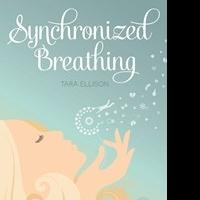 Former Actress Tara Ellison Releases SYNCHRONIZED BREATHING