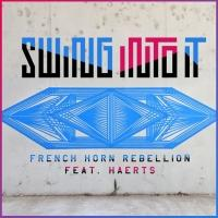 French Horn Rebellion with HAERTS 'Swing Into It' from EP Out Today
