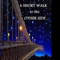 "Short Story Collection ""A Short Walk to the Other Side"" is Released"