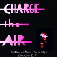 Dance Currents, Inc. Presents CHARGE THE AIR on Mother's Day