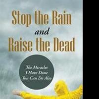 Gerard R. Champagne Releases STOP THE RAIN AND RAISE THE DEAD