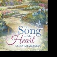 Nora Aharonian Pens THE SONG OF MY HEART