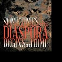 Ev'one-yaY Eulasson Releases SOMETIMES THE DIASPORA BEGINS AT HOME
