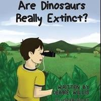 Debbie Willis Launches Debut Book, ARE DINOSAURS REALLY EXTINCT?