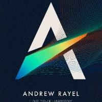 ANDREW RAYEL Releases Debut Album 'Find Your Harmony' Today