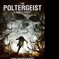 THE POLTERGEIST OF BORLEY FOREST Available on Digital Video & DVD 6/2