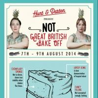 Hunt & Darton's NOT GREAT BRITISH BAKE OFF to Return to Forest Fringe 2014, Aug 7-9