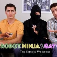Hit Web Series ROBOT, NINJA & GAY GUY to Return for Season 2