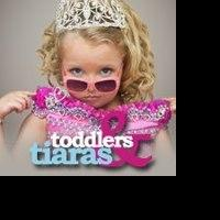 TLC's TODDLERS & TIARAS Returns for Season 6 Tonight