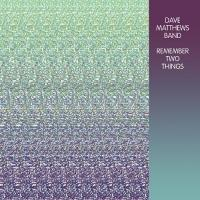 First-Ever Vinyl Release of DAVE MATTHEWS BAND 1993 Debut 'Remember Two Things', Out 6/17