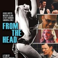 George Griffith's FROM THE HEAD Comes to VOD and DVD Today