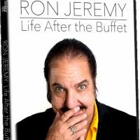 Documentary RON JEREMY: LIFE AFTER THE BUFFET on DVD/VOD 5/5