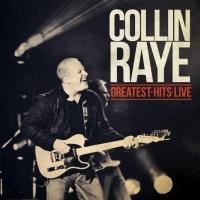 Collin Raye Performs His Best Loved Songs on New Release GREATEST HITS LIVE!