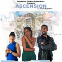 Demedrius Charles's ASCENSION...I AM NOT MY MOTHER Film to Premiere in NYC, 2/17