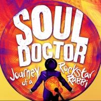SOUL DOCTOR: JOURNEY OF A ROCK-STAR RABBI Opens Tonight at Circle in the Square Theatre