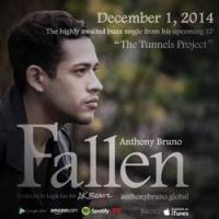 Singer and Songwriter Anthony Bruno Releases First Single 'Fallen' From Upcoming EP