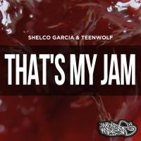 Preview Shelco Garcia & Teenwolf 'That's My Jam'