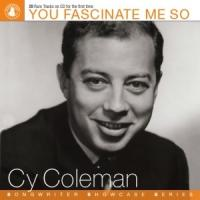 Cy Coleman's YOU FASCINATE ME SO Now Available