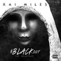 Xai Miles Releases '#BLACKout' Mixtape