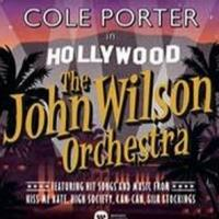 The John Wilson Orchestra to Release New Album COLE PORTER IN HOLLYWOOD Tomorrow