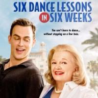 SIX DANCE LESSONS IN SIX WEEKS, Starring Gena Rowlands and Cheyenne Jackson, Hits Theaters Today