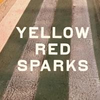 YELLOW RED SPARKS Announce Summer Tour!